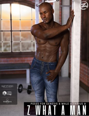 Z What A Man - Poses & Expressions for Genesis 8 Male & Darius 8