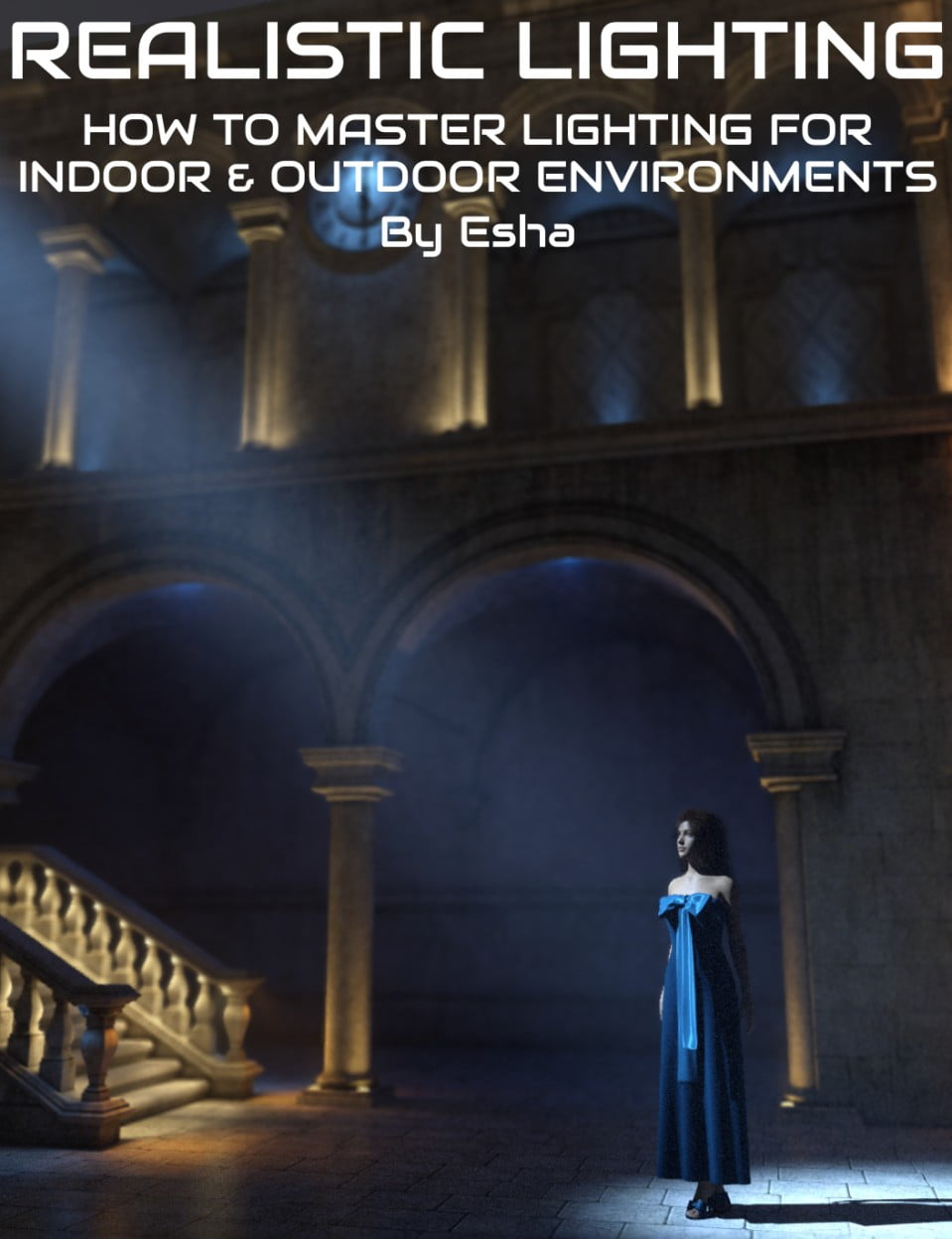 How to Create Realistic Lighting for Indoor and Outdoor Scenes