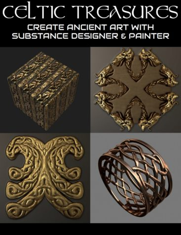 Celtic Treasures : How to Create Ancient Art with Substance Designer and Painter
