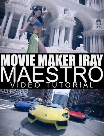 Movie Maker Iray Maestro – Video Tutorial